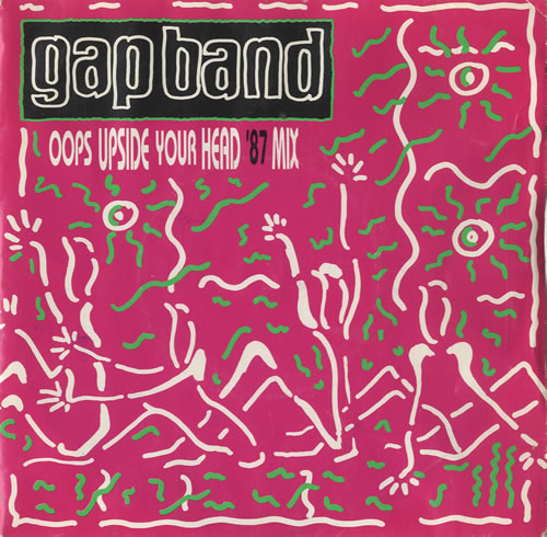 """The Gap Band Oops Upside Your Head '87 Mix 7"""" vinyl single (7 inch record) UK GAP07OO582324"""