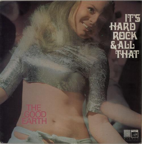 The Good Earth It's Hard Rock & All That vinyl LP album (LP record) UK V7GLPIT594378
