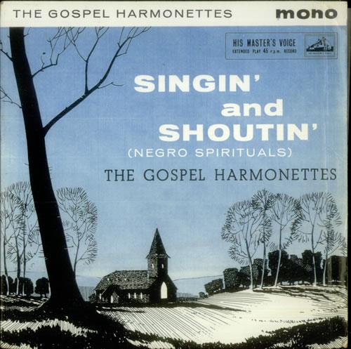 "The Gospel Harmonettes Singin' And Shoutin' EP 7"" vinyl single (7 inch record) UK U6Z07SI547899"