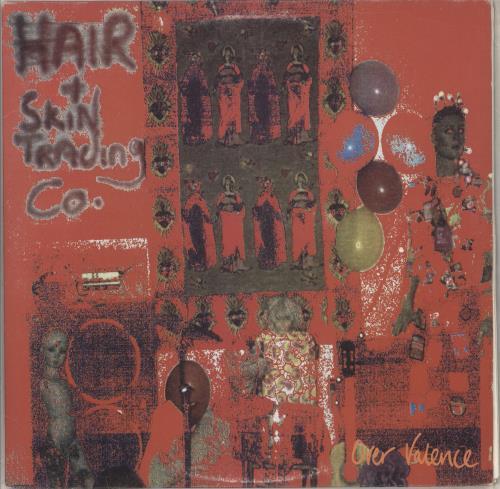 "The Hair & Skin Trading Co Over Valence + 12"" vinyl LP album (LP record) UK TJCLPOV712565"