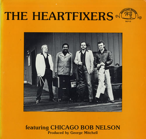 The Heartfixers Featuring Chicago Bob Nelson vinyl LP album (LP record) US U68LPFE562850