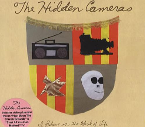 """The Hidden Cameras I Believe In The Good Of Life CD single (CD5 / 5"""") UK HICC5IB330422"""