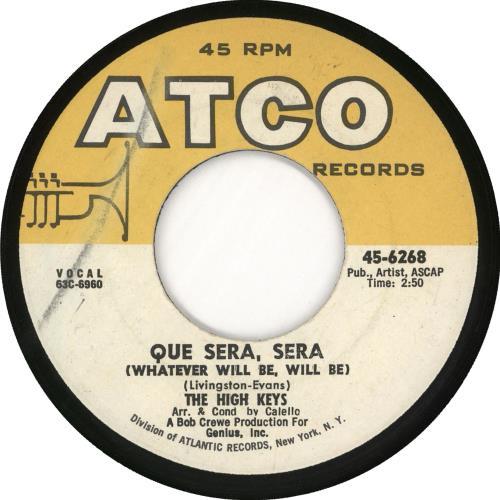 "The High Keys Que Sera, Sera 7"" vinyl single (7 inch record) US T4V07QU719822"