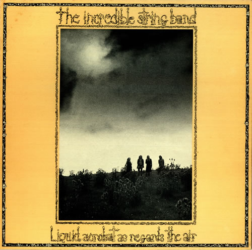The Incredible String Band Liquid Acrobat As Regards The