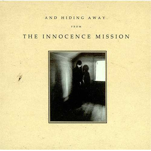 "The Innocence Mission And Hiding Away CD single (CD5 / 5"") US INOC5AN409837"