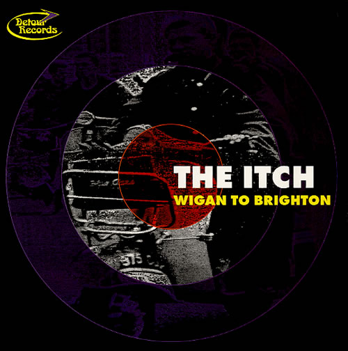 """The Itch Wigan To Brighton 7"""" vinyl single (7 inch record) UK WXI07WI609909"""