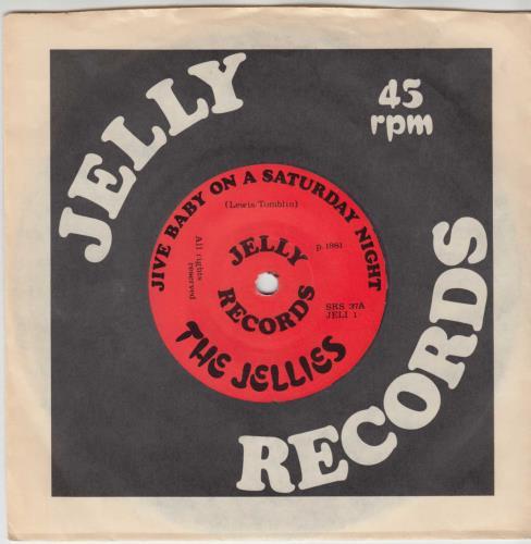 "The Jellies Jive Baby On A Saturday Night - 1st 7"" vinyl single (7 inch record) UK 18O07JI756905"