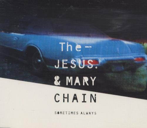 "The Jesus & Mary Chain Sometimes Always CD single (CD5 / 5"") UK JMCC5SO43726"