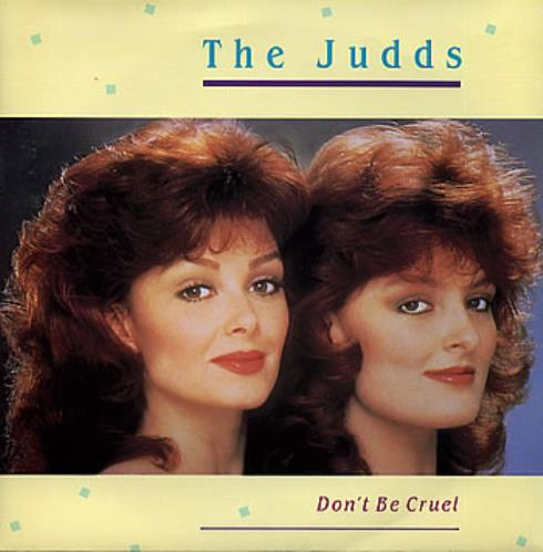"The Judds Don't Be Cruel 7"" vinyl single (7 inch record) UK JDD07DO147583"