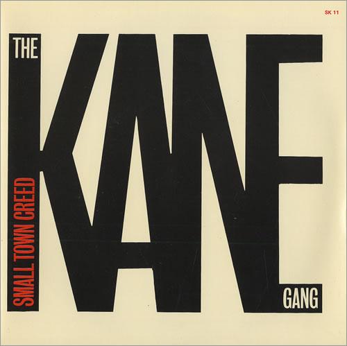 """The Kane Gang Small Town Creed 7"""" vinyl single (7 inch record) UK KGA07SM459969"""