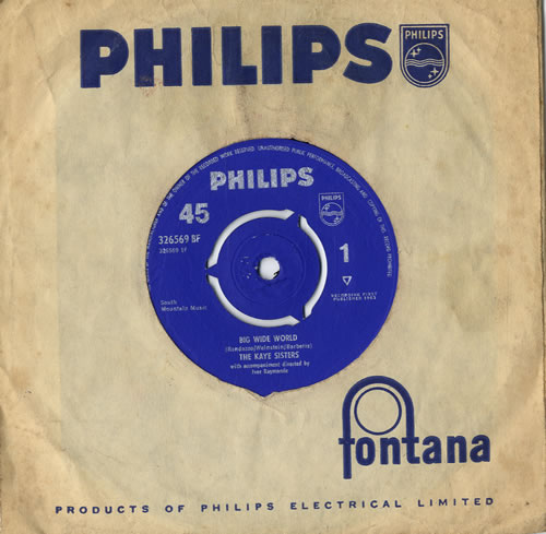 "The Kaye Sisters Big Wide World 7"" vinyl single (7 inch record) UK KS107BI558247"