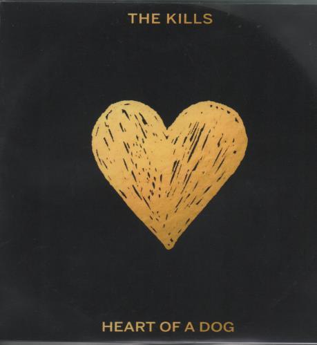 The Kills Heart Of A Dog CD-R acetate UK T/KCRHE663071