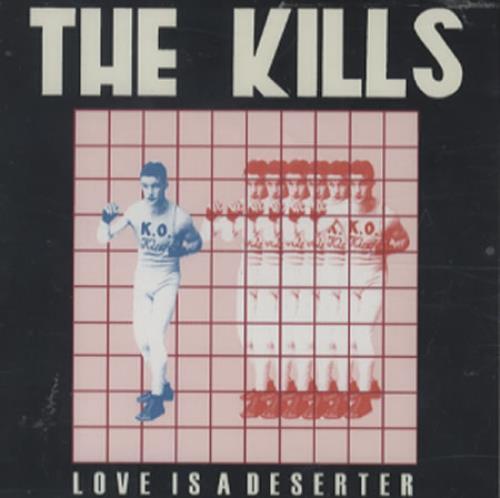 """The Kills Love Is A Deserter CD single (CD5 / 5"""") UK T/KC5LO344842"""