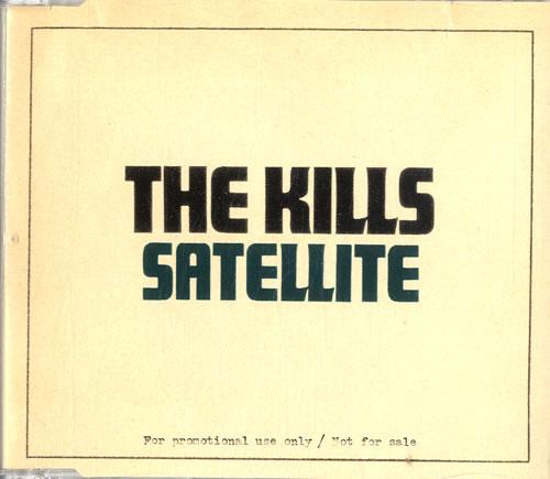 """The Kills Satellite CD single (CD5 / 5"""") UK T/KC5SA604872"""