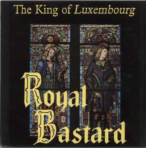 The King Of Luxembourg Royal Bastard vinyl LP album (LP record) UK YX5LPRO697826
