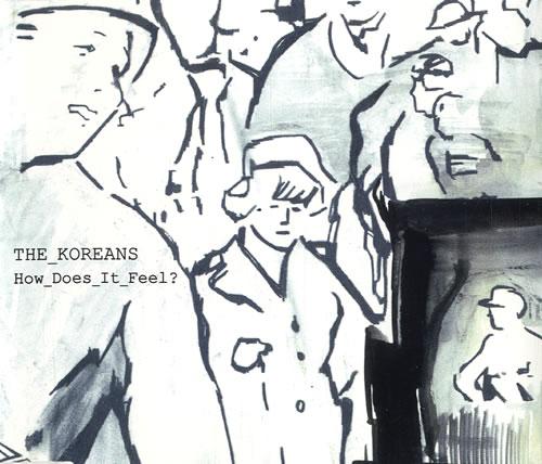 """The Koreans How Does It Feel ? CD single (CD5 / 5"""") UK TEKC5HO538935"""