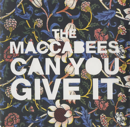 "The Maccabees Can You Give It 7"" vinyl single (7 inch record) UK EE507CA474874"