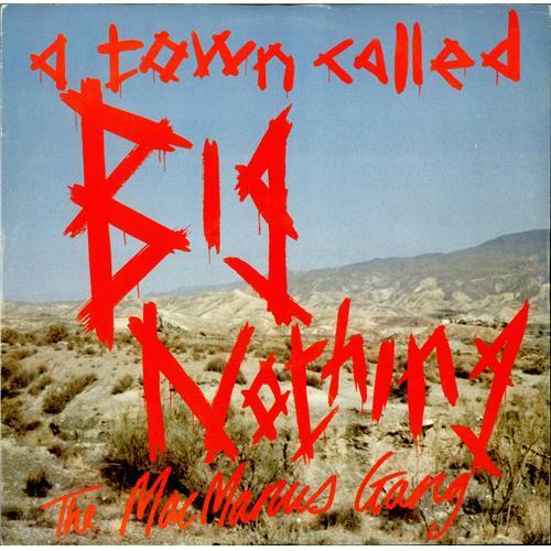 "The MacManus Gang (E.Costello) A Town Called Big Nothing 12"" vinyl single (12 inch record / Maxi-single) UK ANU12AT195802"