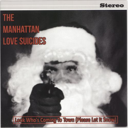 "The Manhattan Love Suicides Look Who's Coming To Town (Please Let It Snow) - White Vinyl 7"" vinyl single (7 inch record) Dutch 0H707LO728743"