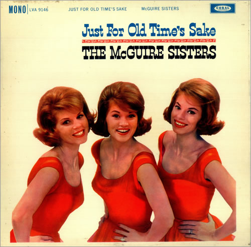 The McGuire Sisters Just For Old Time's Sake vinyl LP album (LP record) UK 7MSLPJU452855