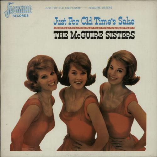 The McGuire Sisters Just For Old Time's Sake vinyl LP album (LP record) UK 7MSLPJU617515