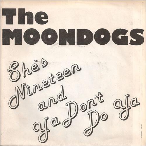 "The Moondogs She's Nineteen 7"" vinyl single (7 inch record) UK MQD07SH519005"