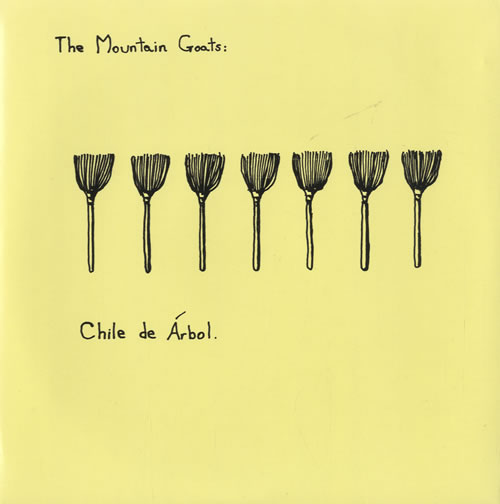 "The Mountain Goats Chile De Arbol EP 7"" vinyl single (7 inch record) US MUG07CH507363"