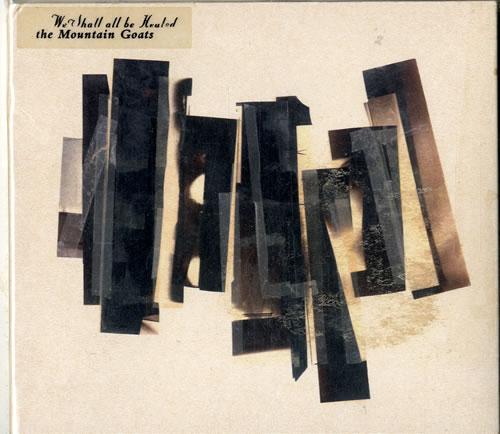 The Mountain Goats We Shall Be Healed CD album (CDLP) UK MUGCDWE272690