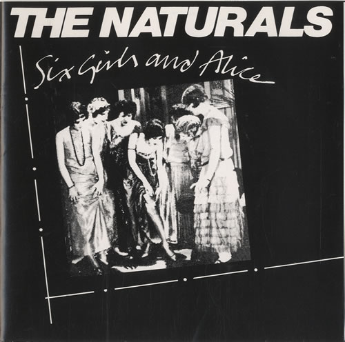 "The Naturals (80s) Six Girls And Alice 7"" vinyl single (7 inch record) UK 1NA07SI449050"