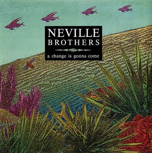 """The Neville Brothers A Change Is Gonna Come 7"""" vinyl single (7 inch record) UK NVB07AC631291"""