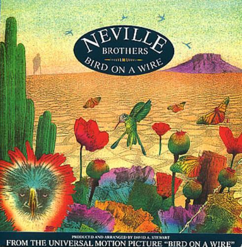 "The Neville Brothers Bird On A Wire 7"" vinyl single (7 inch record) UK NVB07BI303800"
