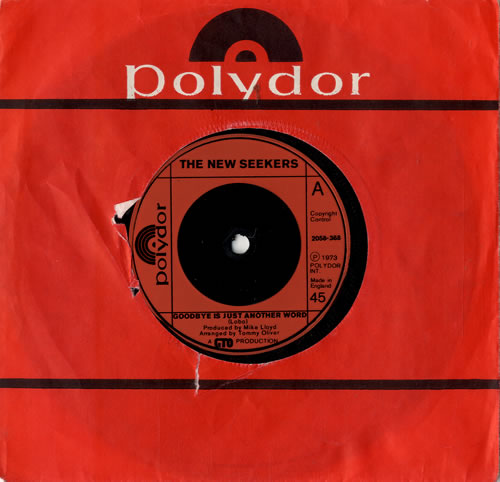 "The New Seekers Goodbye Is Just Another Word 7"" vinyl single (7 inch record) UK NWK07GO573171"