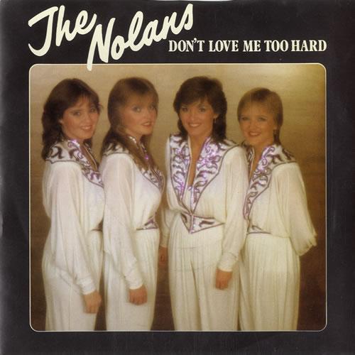 "The Nolans Don't Love Me Too Hard 7"" vinyl single (7 inch record) UK NOL07DO171660"