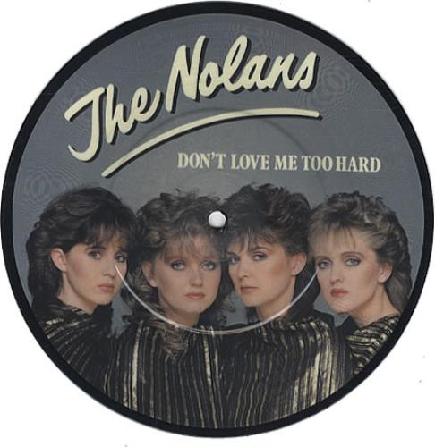 "The Nolans Don't Love Me Too Hard 7"" vinyl picture disc 7 inch picture disc single UK NOL7PDO89879"