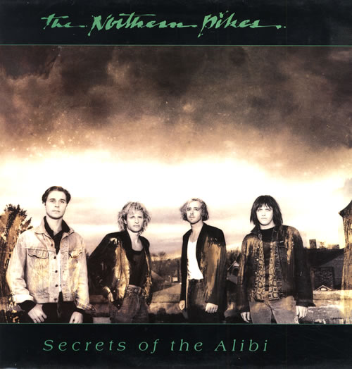 The Northern Pikes Secrets Of The Alibi vinyl LP album (LP record) UK T36LPSE558760