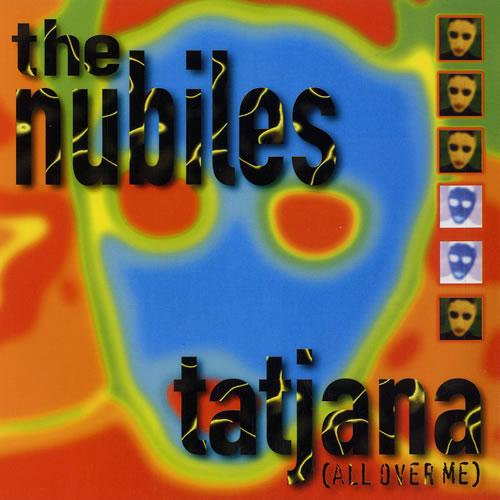 """The Nubiles Tatjana (All Over Me) 7"""" vinyl single (7 inch record) UK NUB07TA68745"""