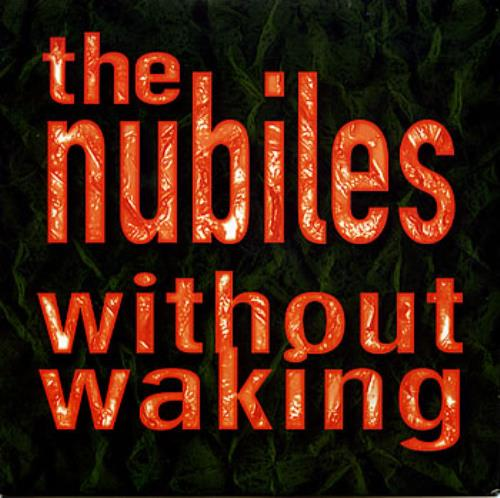 "The Nubiles Without Walking 7"" vinyl single (7 inch record) UK NUB07WI68742"
