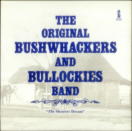 The Original Bushwhackers And Bullockies Band The Shearer's Dream vinyl LP album (LP record) Australian U5JLPTH543557