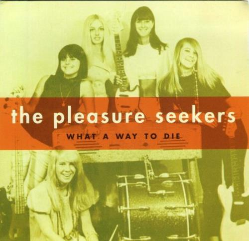 """The Pleasure Seekers What A Way To Die 7"""" vinyl single (7 inch record) US WVH07WH376391"""