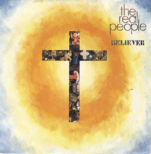 """The Real People Believer 7"""" vinyl single (7 inch record) UK REP07BE67290"""