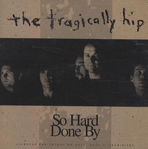 "The Tragically Hip So Hard Done By CD single (CD5 / 5"") US TTHC5SO328331"