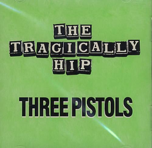 "The Tragically Hip Three Pistols CD single (CD5 / 5"") US TTHC5TH166626"