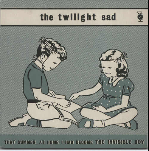 """The Twilight Sad That Summer, At Home I Had Become The Invisible Boy 7"""" vinyl single (7 inch record) UK TYW07TH628806"""