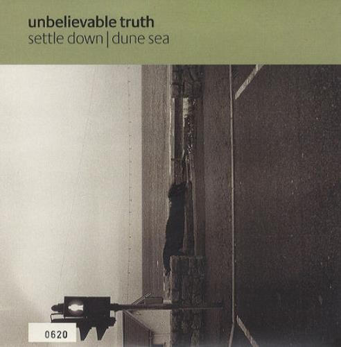 "The Unbelievable Truth Settle Down/dune Sea 7"" vinyl single (7 inch record) UK UBT07SE116188"