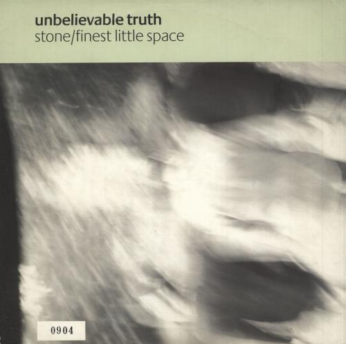 """The Unbelievable Truth Stone / Finest Little Space 7"""" vinyl single (7 inch record) UK UBT07ST192286"""