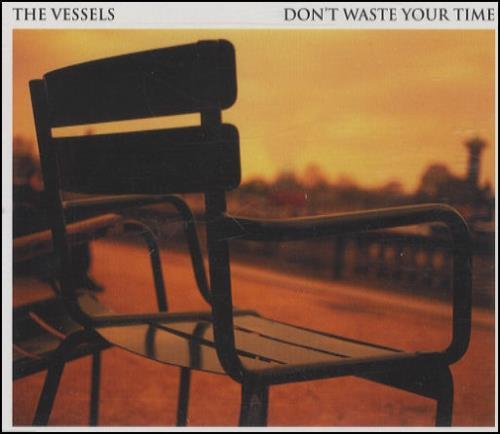 "The Vessels Don't Waste Your Time CD single (CD5 / 5"") UK V/EC5DO239081"