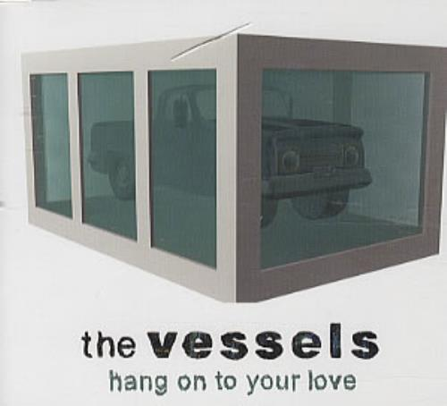 "The Vessels Hang On To Your Love CD single (CD5 / 5"") UK V/EC5HA326989"