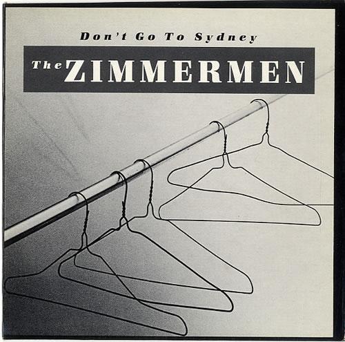 """The Zimmermen Don't Go To Sydney 7"""" vinyl single (7 inch record) Australian V6K07DO591717"""