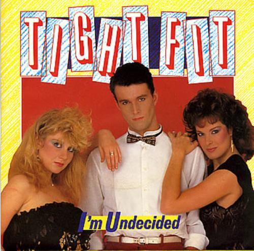 "Tight Fit I'm Undecided 7"" vinyl single (7 inch record) UK TGF07IM195046"