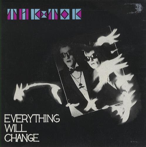 """Tik & Tok Everything Will Change 7"""" vinyl single (7 inch record) UK TOK07EV205431"""